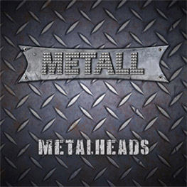 Metall - Metal Heads