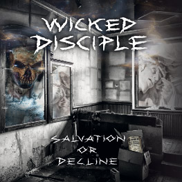 Wicked Disciple - Salvation Or Decline