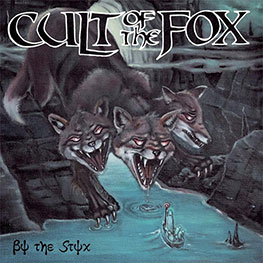 Cult Of The Fox - By The Styx