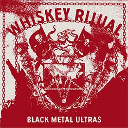 Whiskey Ritual - Black Metal Ultras