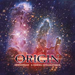Origin - Abiogenesis - A Coming Into Exitsence