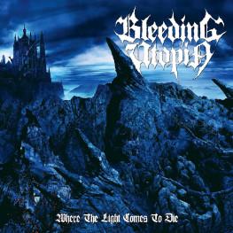 Bleeding Utopia - Where The Light Comes To Die