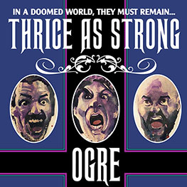 Ogre -Thrice As Strong