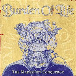 Burden Of Life - The Makeshift Conqueror