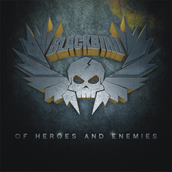 Blackbird - Of Heroes And Enemies