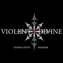 Violent Divine - Hyperactivity Disorder
