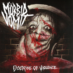 Mörbid Vomit - Doctrine Of Violence