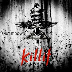 Killit - Shut It Down