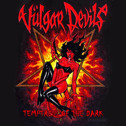 Vulgar Devils - Temptress Of The Dark