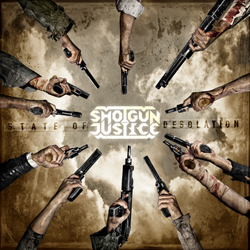Shotgun Justice - State Of Desolation
