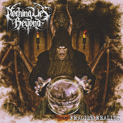 Nothing Lies Beyond - Fragile Reality
