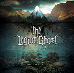 The Legion Ghost - Two For Eternity 2016