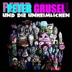 Peter Grusel Und Die Unheimlichen - Peter Grusel Und Die Unheimlichen